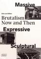 Massive, Expressive, Sculptural: Brutalism now and then